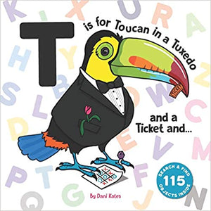 T is For Toucan - A Search and Find Alphabet Book