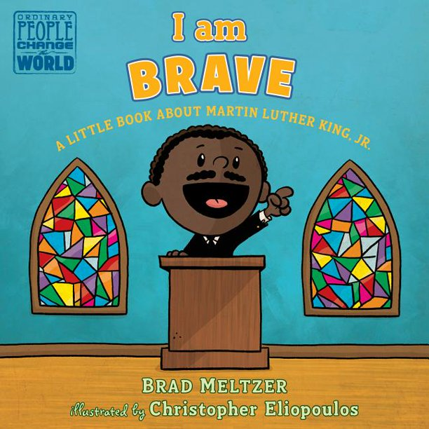 I Am Brave - A Little Book About Martin Luther King, Jr