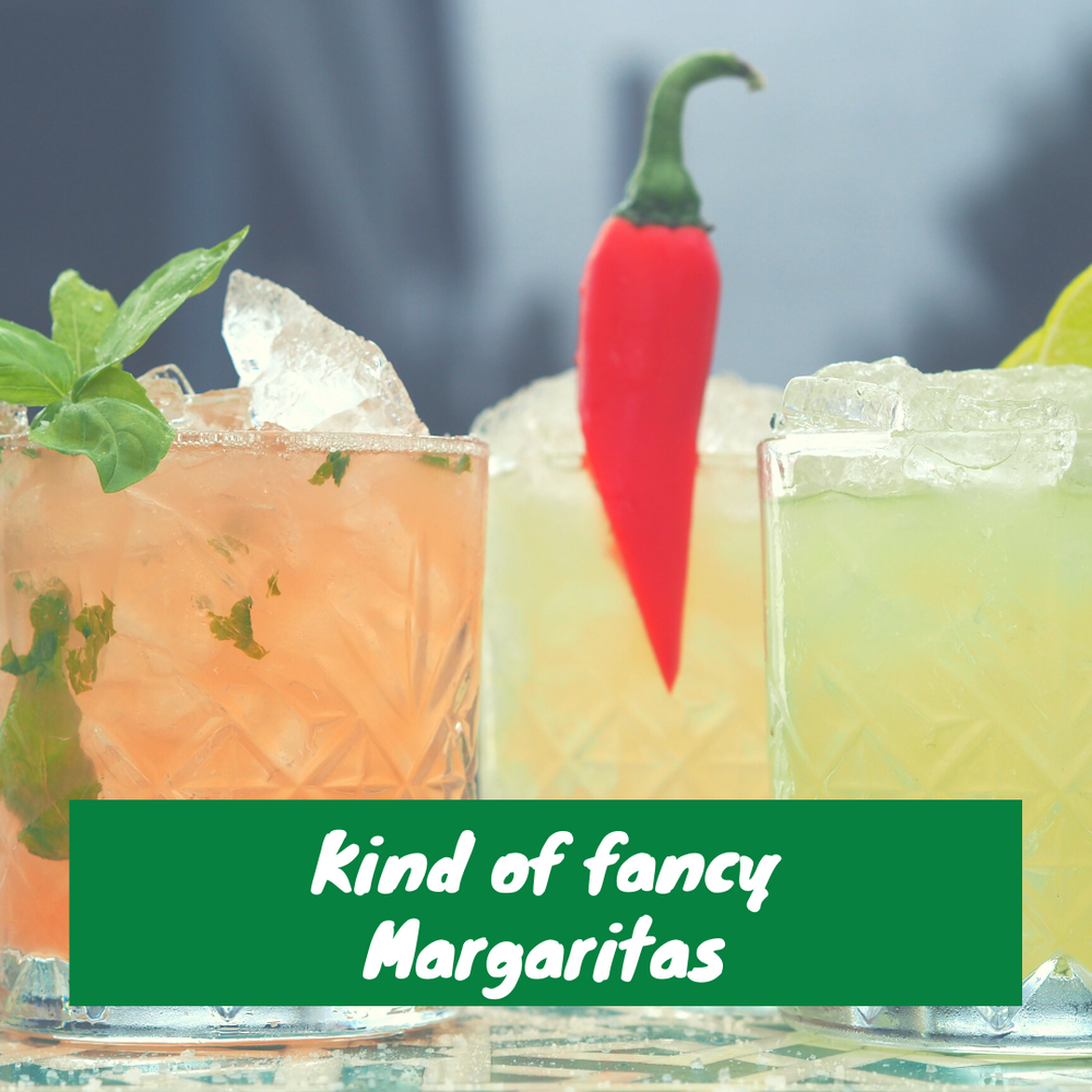 Kind Of Fancy Margaritas