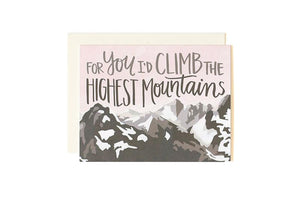 For You I'd Climb the Highest Mountains- Greeting Card