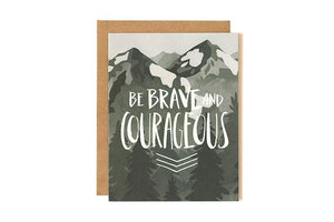 Be Brave and Courageous- Greeting Card