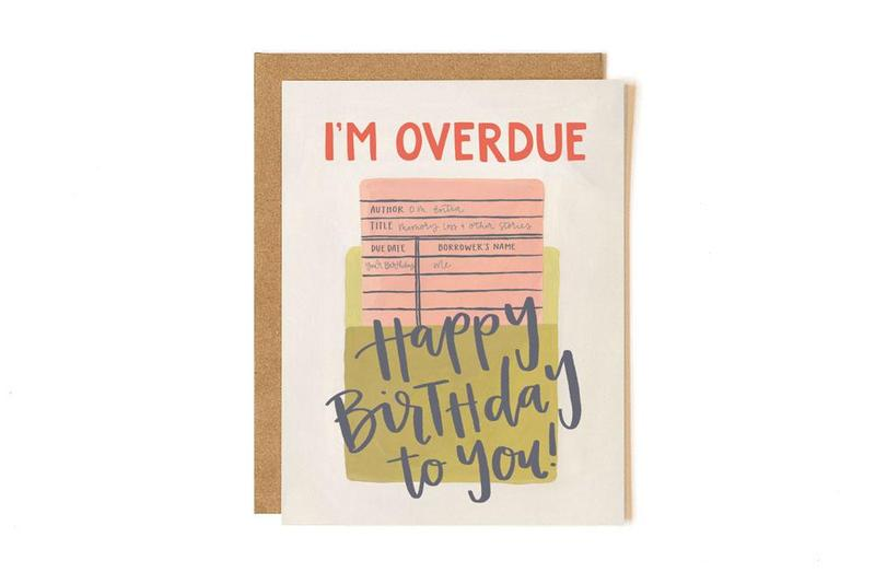 I'm Overdue, Happy Birthday to You!- Greeting Card