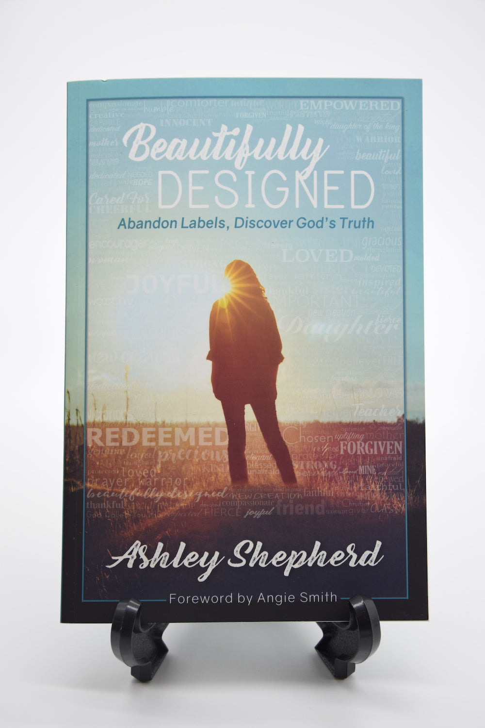 Beautifully Designed: Abandon Labels, Discover God's Truth by Ashley Shepherd