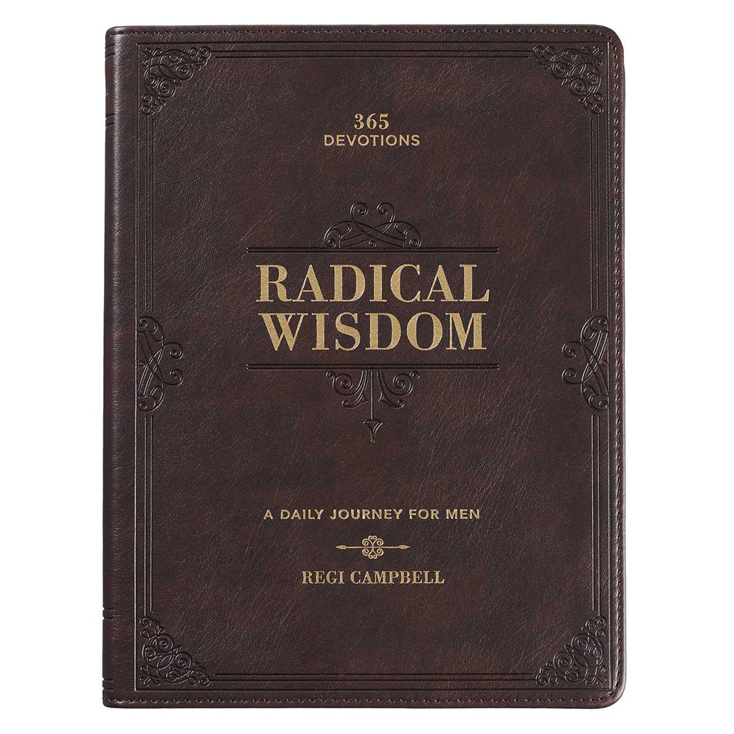 Radical Wisdom- Daily Devotional Gift Book for Men