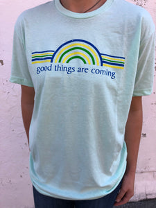 SALE- Good Things are Coming tee