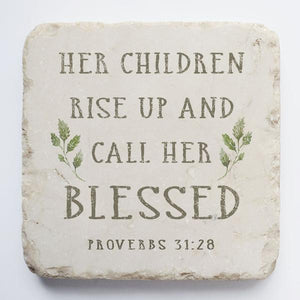 Proverbs 31:28 Stone- Her children rise up & call her blessed