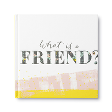 Load image into Gallery viewer, What is a Friend- Gift Book