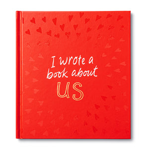 I Wrote a Book About Us- Gift Book