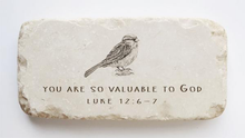 Load image into Gallery viewer, Luke 12:6-7 Stone- You are so valuable to God