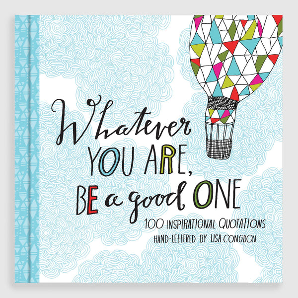 Whatever You Are, Be a Good One- Gift Book