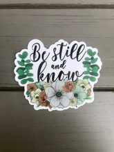 Load image into Gallery viewer, Be Still and Know Sticker