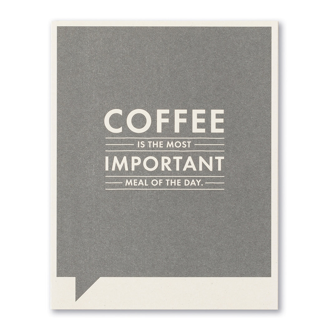 Coffee is the Most Important Meal of the Day- Just for Laughs Card