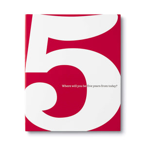 5: Where will you be five years from today?- Gift Book