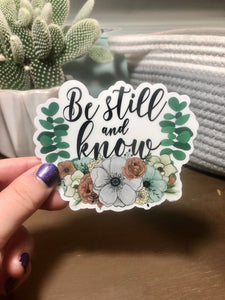 Be Still and Know Sticker