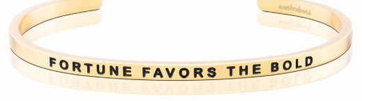 MantraBand Gold Fortune Favors The Bold