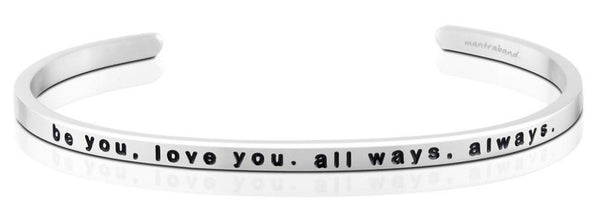 "MantraBand Silver ""be you, love you, all ways, always"" Bracelet"