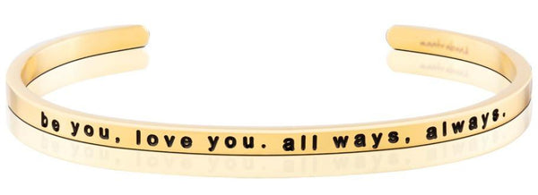 "MantraBand Gold ""Be You, Love You, All Ways, Always"" Bracelet"