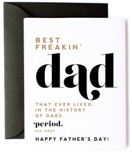 Load image into Gallery viewer, Best Freakin' Dad EVER- Father's Day Card