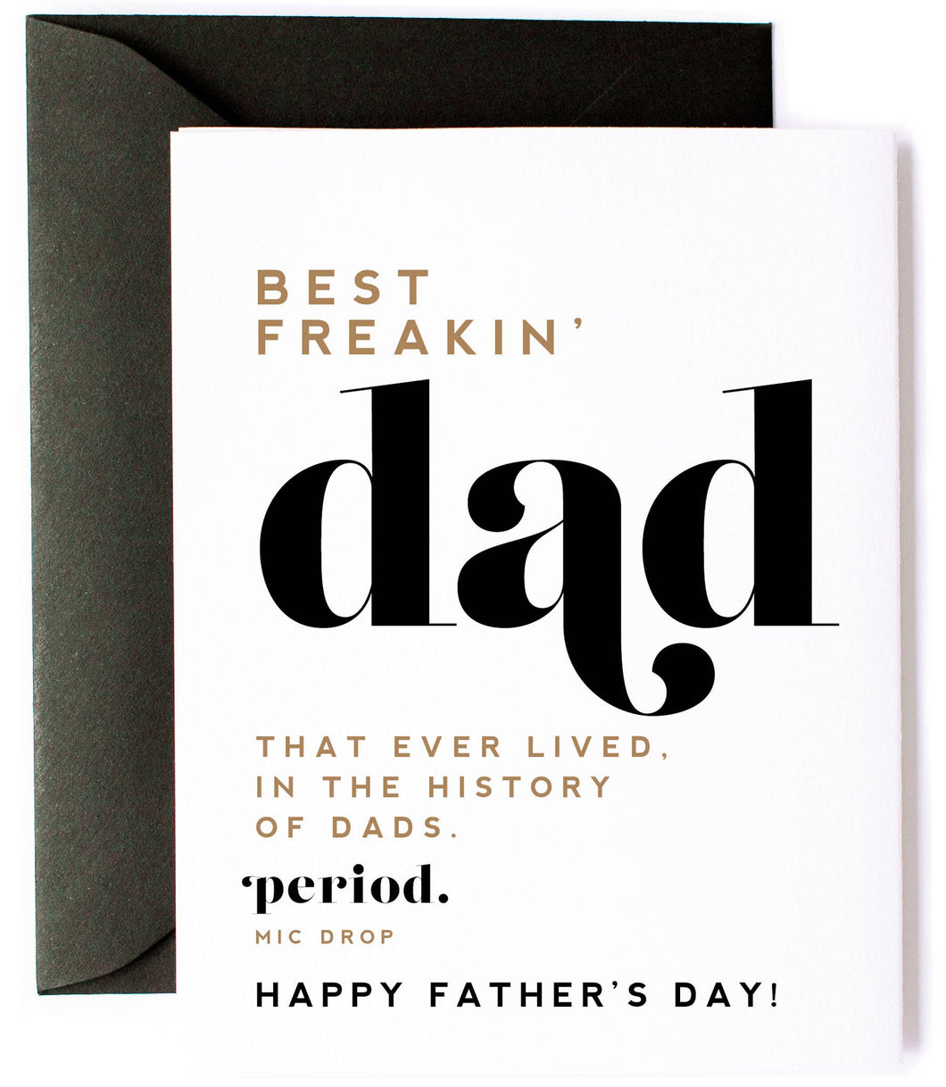 Best Freakin' Dad EVER- Father's Day Card