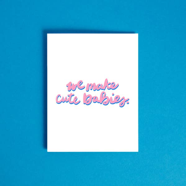 We Make Cute Babies - Father's Day Card