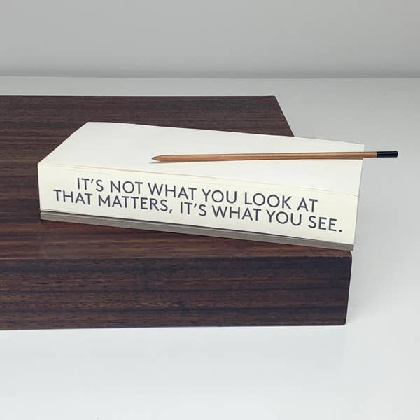 Quote Notepad- It's Not What You Look At, It's What You See