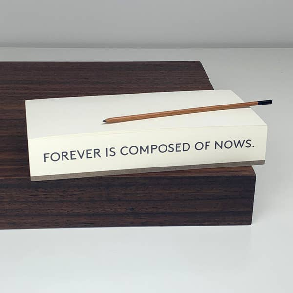 Quote Notepad- Forever is Composed of Nows