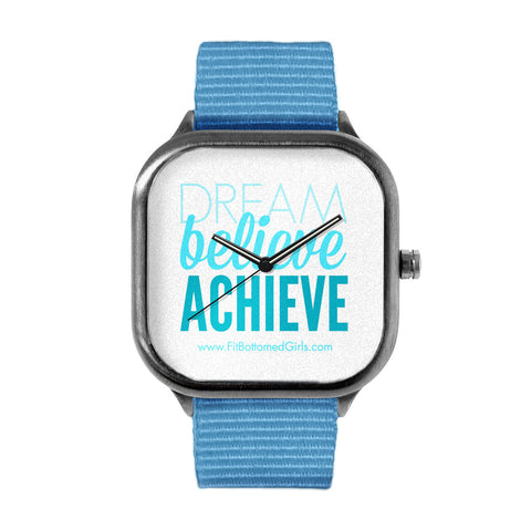 Dream Believe Achieve Watch