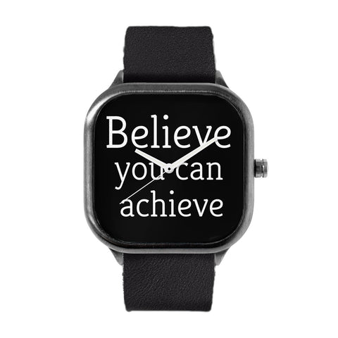 Believe You Can Achieve Watch