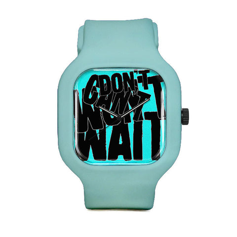 Dont Cant Wont Wait Sport Watch