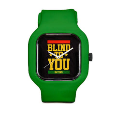 Blind to You Haters Sport Watch