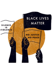 Black lives matter artwork. Three hands holding flags saying ' silence is violence' and 'No Justice, no Peace'.