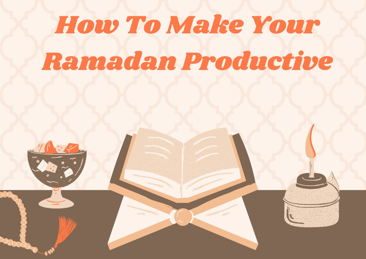 How to have a Productive Ramadan