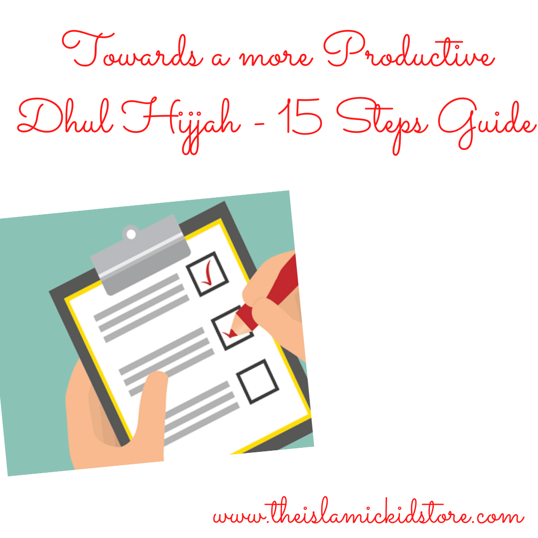 Towards a More Productive Dhul Hijjah - 15 Step guide
