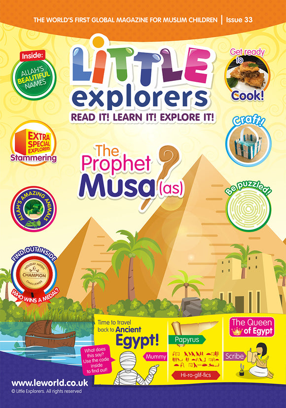 Little Explorers -Travel back in time to Ancient Egypt & learn about Prophet Musa (as)! –  ( Issue 33)