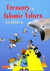 A Treasury of Islamic Values for Children / Ed. Tajwar Hasan - The Islamic Kid Store
