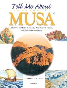 Tell Me About the Prophet Musa (PB - The Islamic Kid Store