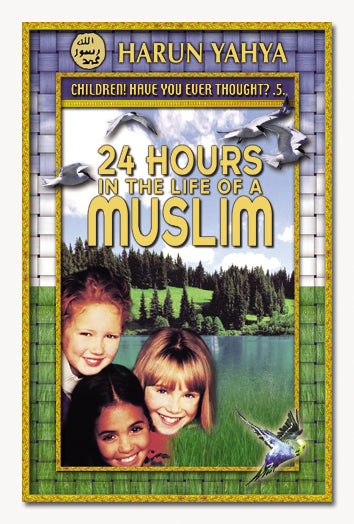 24 hours in life of Muslim by Harun Yahya