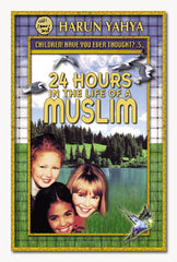 24 hours in life of Muslim by Harun Yahya - The Islamic Kid Store