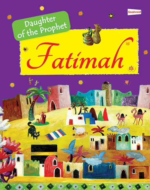 FAtima : The daughter of Prophet Muhammad - The Islamic Kid Store