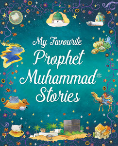 My Favourite Prophet Muhammad Stories - The Islamic Kid Store