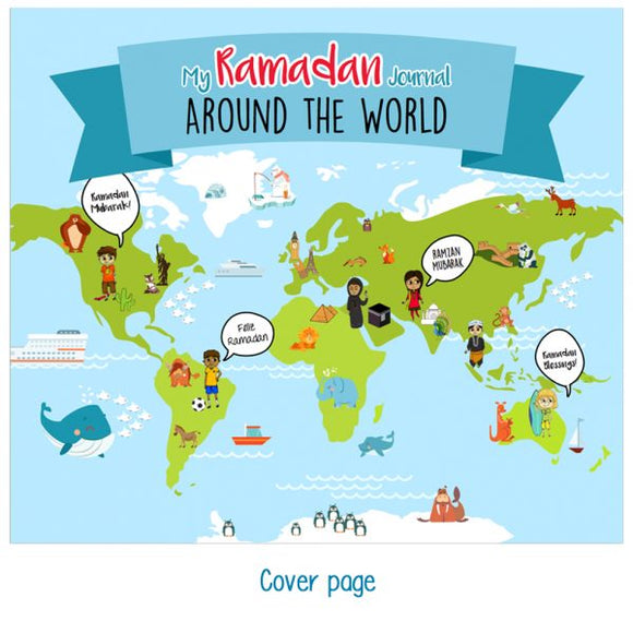 My Ramadan Journal - Around the World: ( PREBOOKING STARTED....DELIVERY FROM 10 APRIL)) - The Islamic Kid Store
