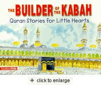 The Builder of the Kabah - The Islamic Kid Store