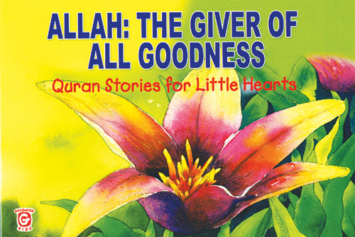 Allah the Giver of All goodness - The Islamic Kid Store