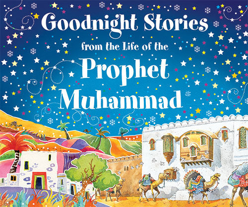 Goodnight Stories from the Life of Prophet Muhammad