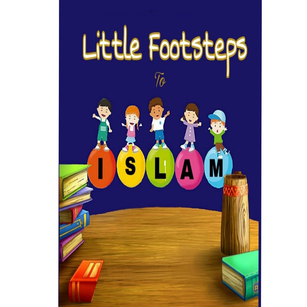 Little Footsteps to Islam - The Islamic Kid Store