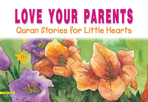 Love your parents - The Islamic Kid Store