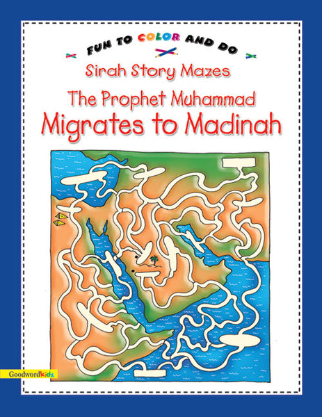 The Prophet Muhammad migrates to Madinah - The Islamic Kid Store