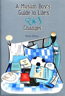 A Muslim Boy's Guide to Life's Big Changes - The Islamic Kid Store