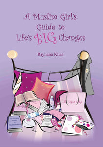 A Muslim Girl's Guide to Life's Big Changes (Revised Edition) - The Islamic Kid Store