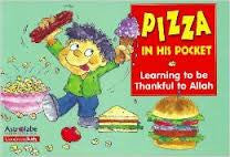 Pizza in His Pocket: Learning to be Thankful to Allah (Paperback) /J.Abdul Rahman - The Islamic Kid Store